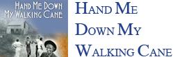 Hand Me Down My Walking Cane